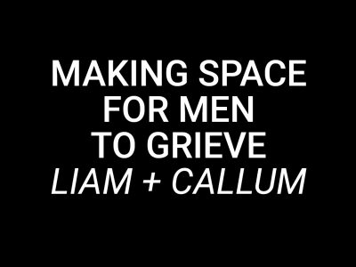 Making Space for Men to Grieve